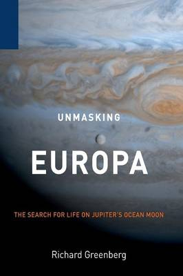 Unmasking Europa: The Search for Life on Jupiter's Ocean Moon (Paperback)