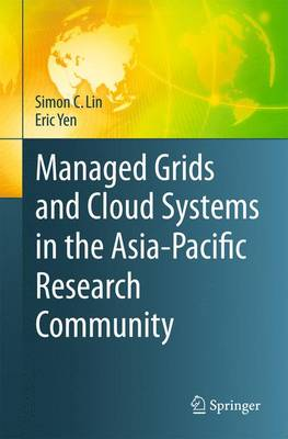 Managed Grids and Cloud Systems in the Asia-Pacific Research Community (Paperback)