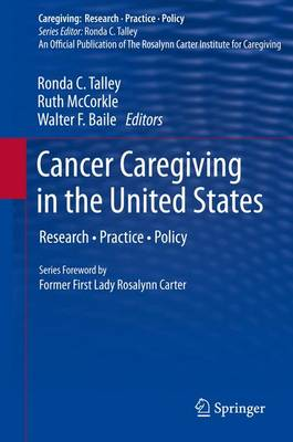 Cancer Caregiving in the United States: Research, Practice, Policy - Caregiving: Research * Practice * Policy (Paperback)