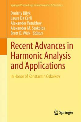 Recent Advances in Harmonic Analysis and Applications: In Honor of Konstantin Oskolkov - Springer Proceedings in Mathematics & Statistics 25 (Paperback)