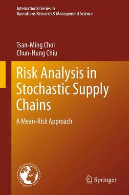 Risk Analysis in Stochastic Supply Chains: A Mean-Risk Approach - International Series in Operations Research & Management Science 178 (Paperback)