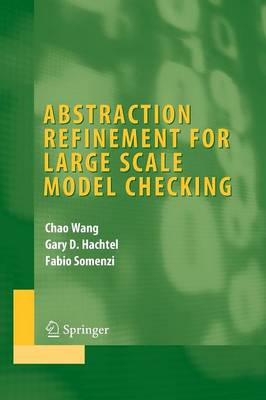 Abstraction Refinement for Large Scale Model Checking - Integrated Circuits and Systems (Paperback)