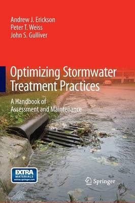 Optimizing Stormwater Treatment Practices: A Handbook of Assessment and Maintenance (Paperback)
