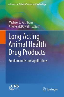 Long Acting Animal Health Drug Products: Fundamentals and Applications - Advances in Delivery Science and Technology (Paperback)