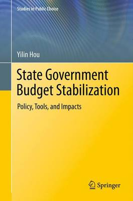 State Government Budget Stabilization: Policy, Tools, and Impacts - Studies in Public Choice 8 (Paperback)