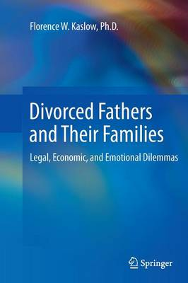 Divorced Fathers and Their Families: Legal, Economic, and Emotional Dilemmas (Paperback)