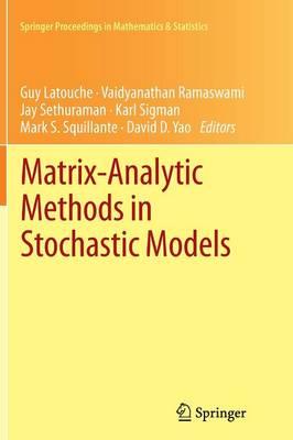 Matrix-Analytic Methods in Stochastic Models - Springer Proceedings in Mathematics & Statistics 27 (Paperback)