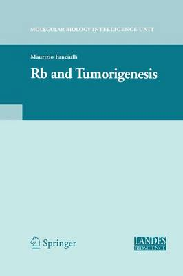 Rb and Tumorigenesis - Medical Intelligence Unit (Paperback)