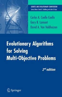 Evolutionary Algorithms for Solving Multi-Objective Problems - Genetic and Evolutionary Computation (Paperback)