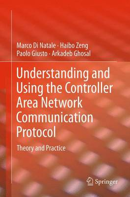 Understanding and Using the Controller Area Network Communication Protocol: Theory and Practice (Paperback)