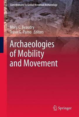 Archaeologies of Mobility and Movement - Contributions To Global Historical Archaeology 35 (Paperback)