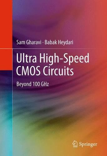 Ultra High-Speed CMOS Circuits: Beyond 100 GHz (Paperback)