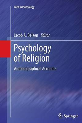 Psychology of Religion: Autobiographical Accounts - Path in Psychology (Paperback)