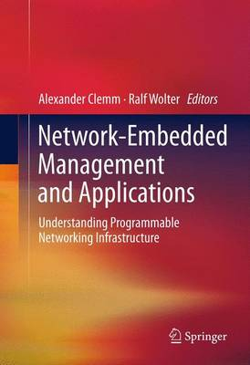 Network-Embedded Management and Applications: Understanding Programmable Networking Infrastructure (Paperback)