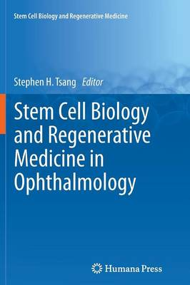 Stem Cell Biology and Regenerative Medicine in Ophthalmology - Stem Cell Biology and Regenerative Medicine (Paperback)