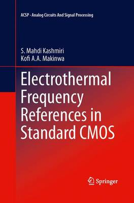 Electrothermal Frequency References in Standard CMOS - Analog Circuits and Signal Processing (Paperback)
