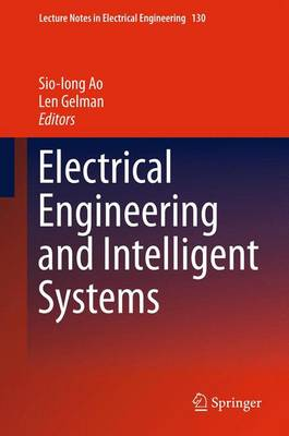 Electrical Engineering and Intelligent Systems - Lecture Notes in Electrical Engineering 130 (Paperback)