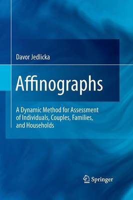 Affinographs: A Dynamic Method for Assessment of Individuals, Couples, Families, and Households (Paperback)
