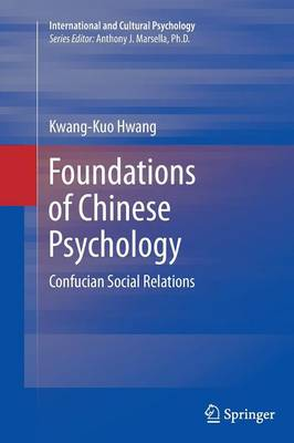 Foundations of Chinese Psychology: Confucian Social Relations - International and Cultural Psychology 1 (Paperback)