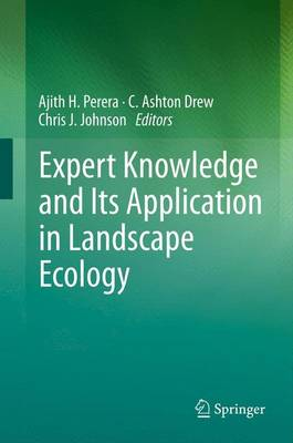 Expert Knowledge and Its Application in Landscape Ecology (Paperback)