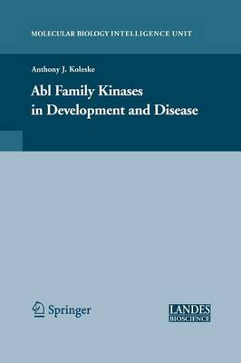 Abl Family Kinases in Development and Disease - Molecular Biology Intelligence Unit (Paperback)