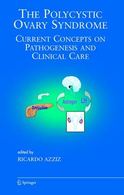 The Polycystic Ovary Syndrome: Current Concepts on Pathogenesis and Clinical Care - Endocrine Updates 27 (Paperback)
