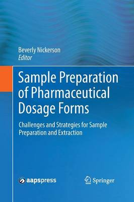 Sample Preparation of Pharmaceutical Dosage Forms: Challenges and Strategies for Sample Preparation and Extraction (Paperback)