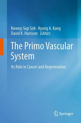 The Primo Vascular System: Its Role in Cancer and Regeneration (Paperback)