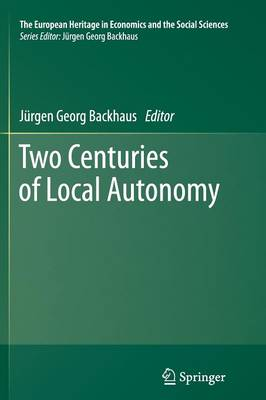 Two Centuries of Local Autonomy - The European Heritage in Economics and the Social Sciences 13 (Paperback)