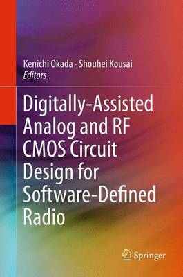 Digitally-Assisted Analog and RF CMOS Circuit Design for Software-Defined Radio (Paperback)