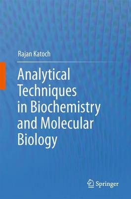Analytical Techniques in Biochemistry and Molecular Biology (Paperback)
