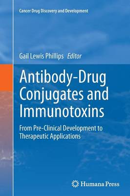 Antibody-Drug Conjugates and Immunotoxins: From Pre-Clinical Development to Therapeutic Applications - Cancer Drug Discovery and Development (Paperback)