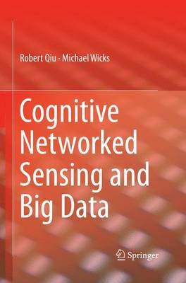 Cognitive Networked Sensing and Big Data (Paperback)