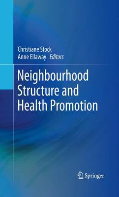Neighbourhood Structure and Health Promotion (Paperback)