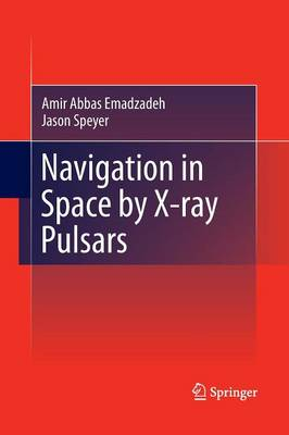 Navigation in Space by X-ray Pulsars (Paperback)