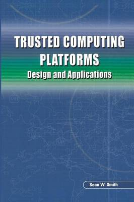 Trusted Computing Platforms: Design and Applications (Paperback)