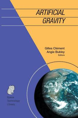 Artificial Gravity - Space Technology Library 20 (Paperback)