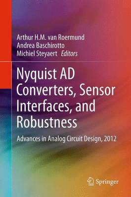 Nyquist AD Converters, Sensor Interfaces, and Robustness: Advances in Analog Circuit Design, 2012 (Paperback)