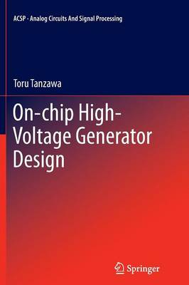 On-chip High-Voltage Generator Design - Analog Circuits and Signal Processing (Paperback)