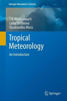 Tropical Meteorology: An Introduction - Springer Atmospheric Sciences (Paperback)