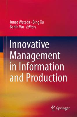 Innovative Management in Information and Production (Paperback)