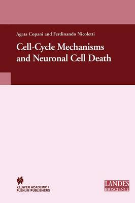 Cell-Cycle Mechanisms and Neuronal Cell Death - Neuroscience Intelligence Unit (Paperback)