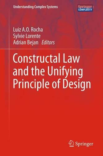 Constructal Law and the Unifying Principle of Design - Understanding Complex Systems (Paperback)