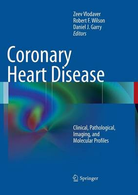 Coronary Heart Disease: Clinical, Pathological, Imaging, and Molecular Profiles (Paperback)