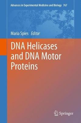 DNA Helicases and DNA Motor Proteins - Advances in Experimental Medicine and Biology 2789 (Paperback)