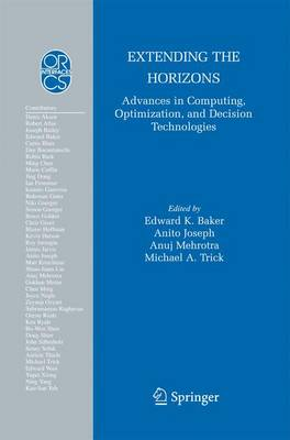 Extending the Horizons: Advances in Computing, Optimization, and Decision Technologies - Operations Research/Computer Science Interfaces Series 37 (Paperback)