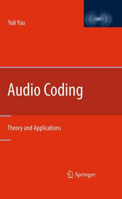 Audio Coding: Theory and Applications (Paperback)