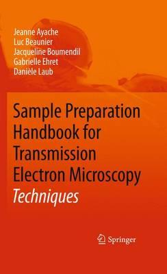 Sample Preparation Handbook for Transmission Electron Microscopy: Techniques (Paperback)