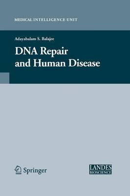 DNA Repair and Human Disease - Medical Intelligence Unit (Paperback)
