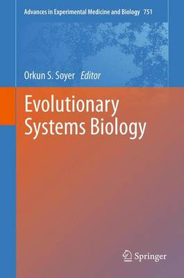 Evolutionary Systems Biology - Advances in Experimental Medicine and Biology 751 (Paperback)